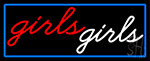 Girls Girls Strip Club With Blue Border Neon Sign