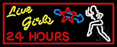 Live Girls 24 Hrs Neon Sign