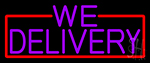 Purple We Deliver Neon Sign