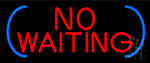 Red No Waiting Neon Sign
