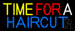 Time For A Haircut Neon Sign