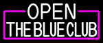 White The Blue Club Open Neon Sign