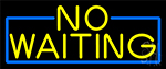 Yellow No Waiting With Blue Border Neon Sign