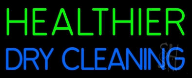 Healthier Dry Cleaning Neon Sign