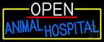 Open Animal Hospital With Yellow Border Neon Sign