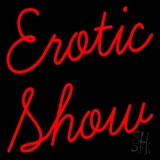 Erotic Show Strip Club Neon Sign