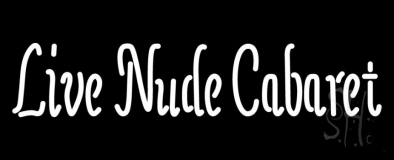 Live Nude Cabaret Neon Sign