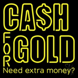 Cash For Gold Need Extra Money Neon Sign