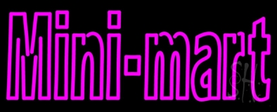 Pink Mini Mart Neon Sign