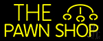 The Pawn Shop 1 Neon Sign