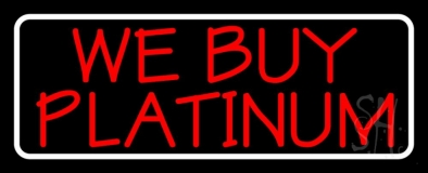Red We Buy Platinum White Border Neon Sign