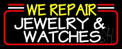 We Repair Jewelry And Watches Neon Sign