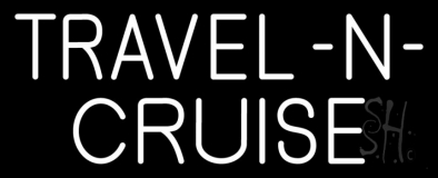 White Travel N Cruise Neon Sign