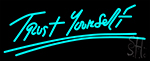 Trust Yourself Neon Sign 2