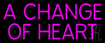 A Change Of Heart Neon Sign