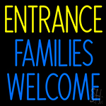 Entrance Families Welcome Neon Sign