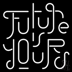 Future Yours Neon Sign