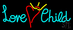 Love Child Neon Sign