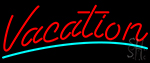 Vacation Neon Sign