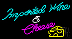 Imported Wine And Cheese With Cheese Neon Sign