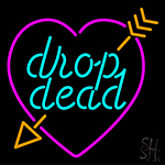 Drop Dead Broken Heart With Arrow Neon Sign
