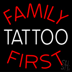 Family Tattoo First Neon Sign