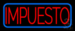 Spanish Tax Impuesto Neon Sign