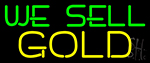 We Sell Gold Neon Sign