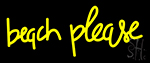 Beach Please Neon Sign
