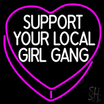 Pink Girl Support Your Local Girl Gang In Heart Neon Sign
