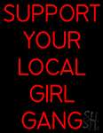 Red Support Your Local Girl Gang Neon Sign