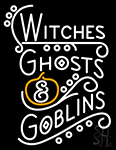 Witches Ghosts And Goblins Neon Sign