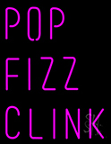 Pop Fizz Clink Neon Sign