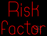 Risk Factor Neon Sign