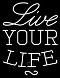 Live Your Life Neon Sign