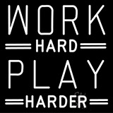 Work Hard Play Harder Neon Sign