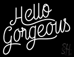Hello Gorgeous Calligraphy Neon Sign