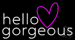 Hello Gorgeous Heart Neon Sign