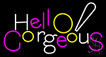 Hello Gorgeous Logo Neon Sign