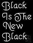 Black Is The New Black Neon Sign