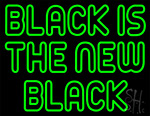 Green Black Is The New Black Neon Sign