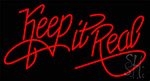 Keep It Real Neon Sign 6