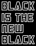 White Black Is The New Black Neon Sign