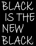 White Black Is The New Black Neon Sign 1